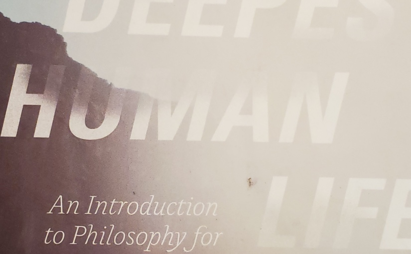 The Deepest Human Life: An Introduction to Philosophy forEveryone